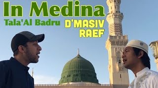 "Singing ""Tala'Al Badru"" in Medina - Raef and D'masiv"