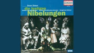 Die lustigen Nibelungen: Act I: Song and Ensemble: Einst hatte ich Geld und Gut ... (Siegfried,...