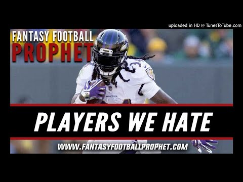 Players We Hate in 2018: Fantasy Football