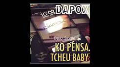 DAPOX - KO PENSA TCHEU BABY ! NEW SINGLE