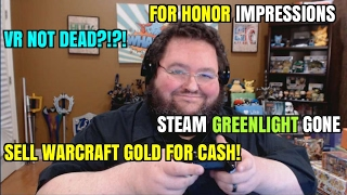 For Honor REVIEWS, Steam Greenlight GONE, WoW Gold for CASH?