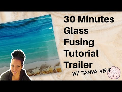How It's Made   In 30 Minutes Glass Fusing Tutorial Trailer W  Tanya Veit