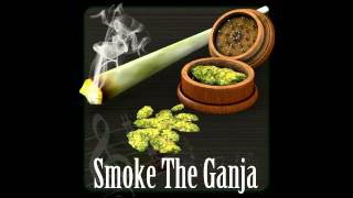 Earn Dawg - Smoke the Ganja! iSmoke Weed Soundtrack