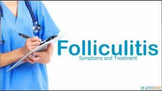 Folliculitis ¦ Treatment and Symptoms