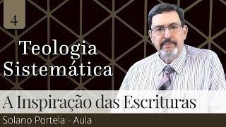 04. A Inspiração das Escrituras - Solano Portela
