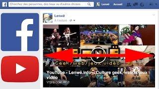 Astuce : Intégrer une vidéo YouTube sur Facebook en pleine largeur (2016)