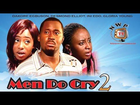 Men Do Cry 2   -  Nigerian Nollywood Movie