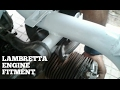 Lambretta Scooter Engine Fitting-Fitting 150cc Engine To Lambretta Scooter Frame/Chassis
