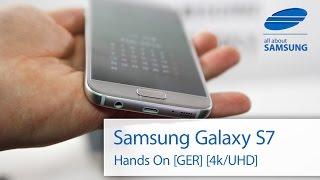 Samsung Galaxy S7 Hands On deutsch 4k