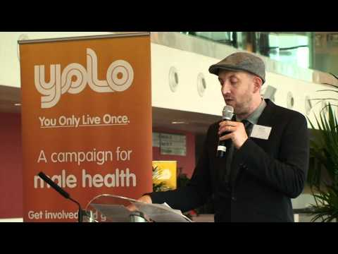 You Only Live Once Campaign Launch - Men's Health Forum