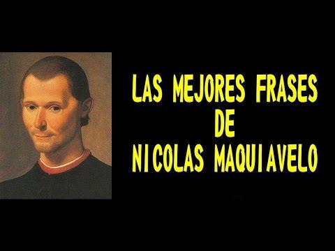 Las Mejores Frases De Nicolas Maquiavelo Youtube