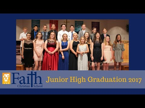 Faith Christian Junior High School Graduation 2017