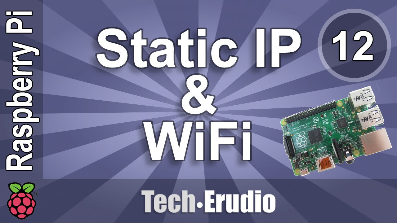 Raspberry Pi - Tutorial 12 - Networking - How to Configure a Static IP  Address & Setup Wifi