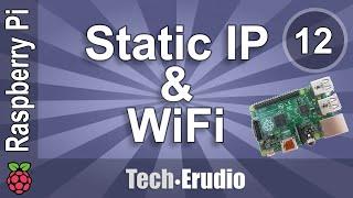 Raspberry Pi - Tutorial 12 - Networking - How to Configure a Static IP Address & Setup Wifi