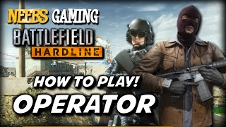 How To Play Operator! - Battlefield Hardline