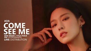 Download lagu AOA 에이오에이 COME SEE ME 날 보러 와요 Line Distribution