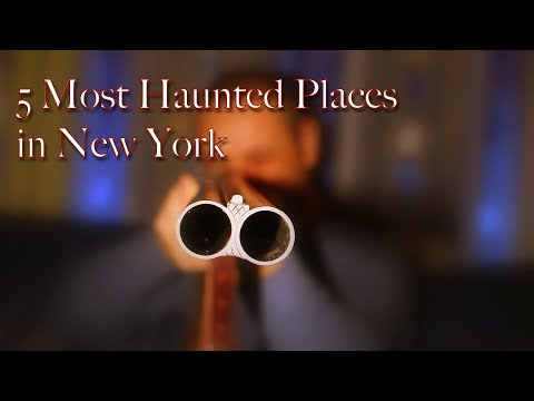 5 Most Haunted Places In New York