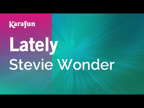 Karaoke Lately - Stevie Wonder *