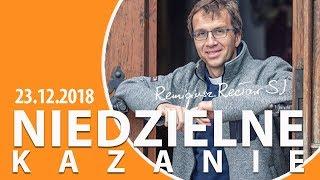 Remigiusz Recław SJ - Niedzielne kazanie (23.12.2018)