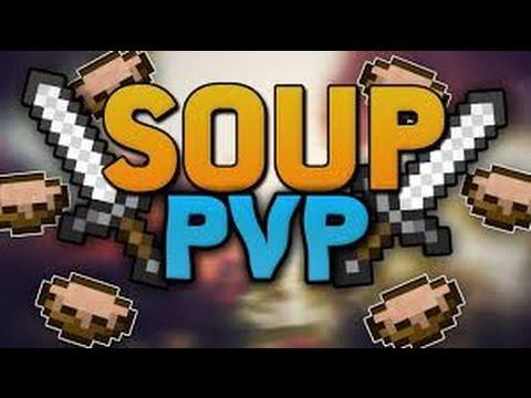Soup Pvp [Edit] | Stipcak