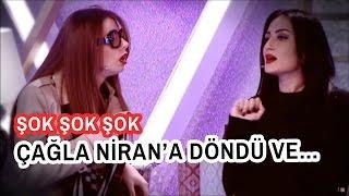 Çağla Sarıoğlu ve Niran Yalaz Arasında Büyük Kavga! Video