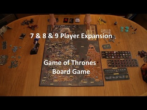 Game of Thrones - Board Game - 7 & 8 & 9 Player Expansion [Fan Made]