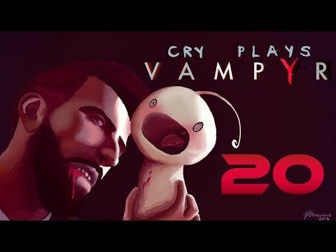 Cry Plays: Vampyr [P20]