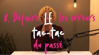 La Tac-tac 8 : Défaire les erreurs du passé // Undoing the mistakes of the past