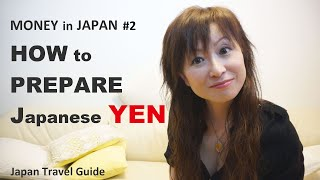 Japan Travel Guide: Money in JAPAN #2: How to prepare your Japanese Yen