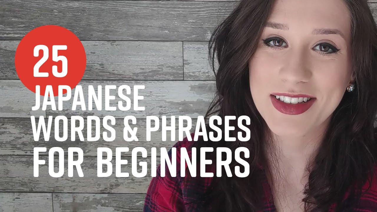 The 99 Most Important Japanese Words And Phrases You Need To