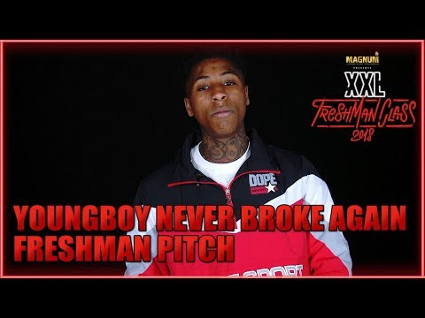 YoungBoy Never Broke Again's Pitch for 2018 XXL Freshman