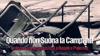 Quando non suona la campana, la dispersione scolastica a Napoli e Palermo