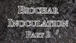 Biochar Inoculation Part 2