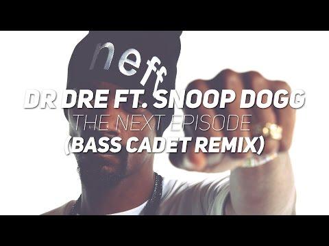 Dr Dre ft. Snoop Dogg - The Next Episode (Bass Cadet Remix)