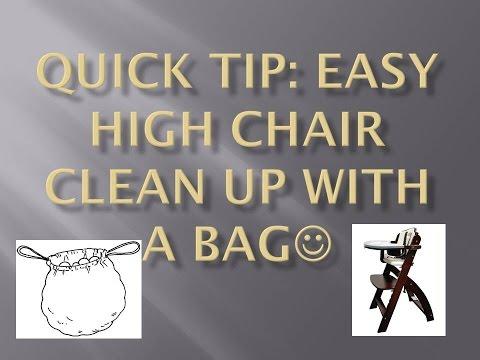 Quick Tip: Easy High Chair Cleanup with a Bag:)