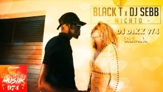 Dj Dikk 974-Black-T Feat Dj Sebb-Michto remix 2017