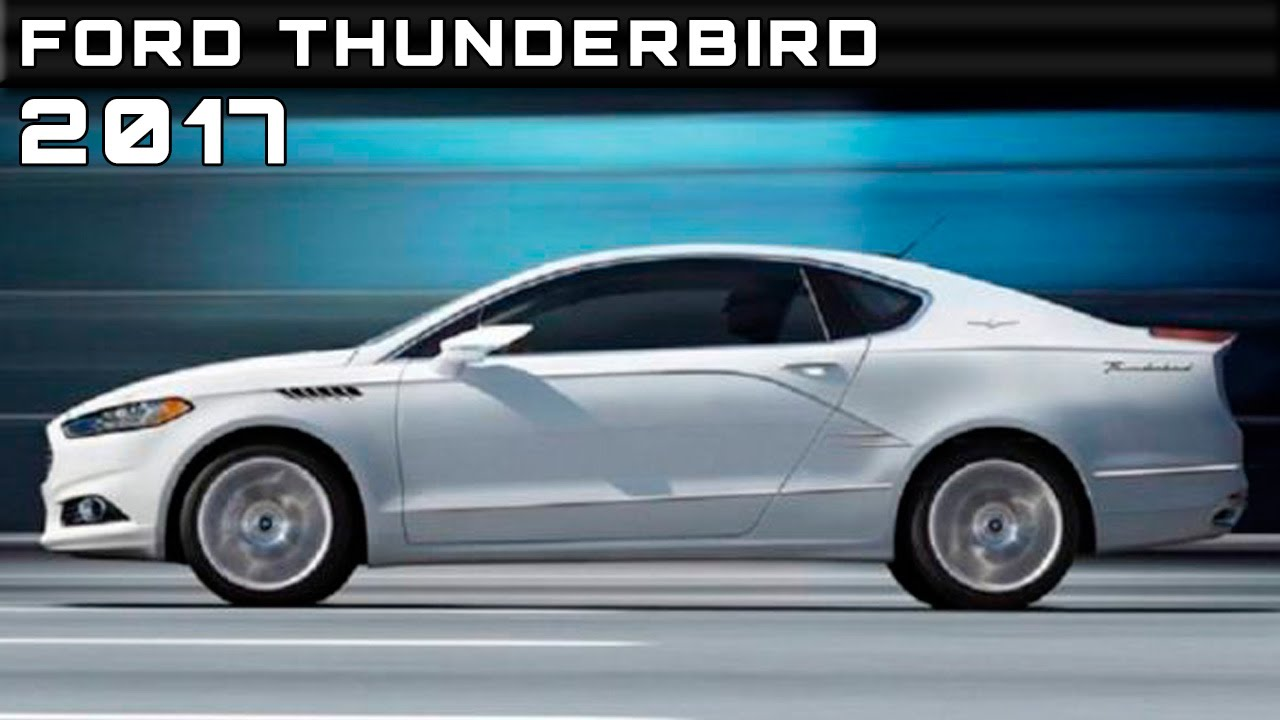 2017 Ford Thunderbird Review Rendered Price Specs Release