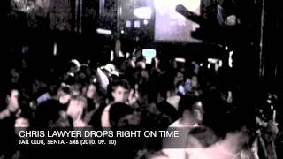 Chris Lawyer drops Right On Time @ Jail Club, Senta - SRB  (2011.09.10)
