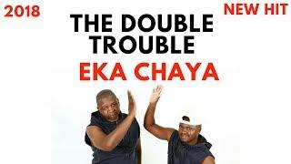 The Double Trouble - E Ka Chaya | 2018 |