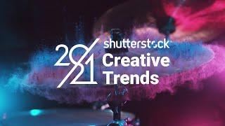 2021 Creative Trends | Shutterstock