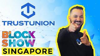 TrustUnion winner of the Blockshow Asia contest 2018 - Singapore