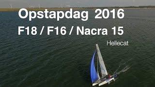 Catamaran Opstapdag 2016 - F18 / F16 / Nacra 15 @ Hellecat