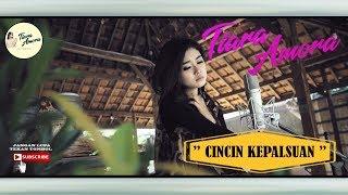 Cincin Kepalsuan - Tiara Amora {Cover}(Cipt.Mansyur S)