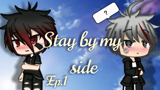 {Stay by my side} episode 1//  gachaverse gay love story