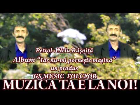 COLAJ ALBUM PETROL - NELU RASNITA- IARA NU-MI PORNESTE MASINA