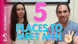 5 Real-World Places Men Are Dying To Meet You! Where To Meet Men ft. Camille Virginia
