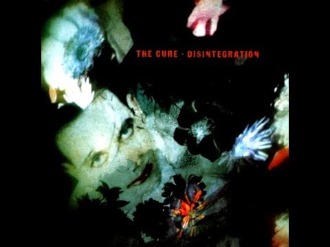 The Cure - Desintegration - (With Lyrics) - 1989 - HQ AUDIO