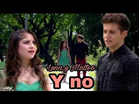 Y No | Luna Y Matteo (Soy Luna - Ventino)