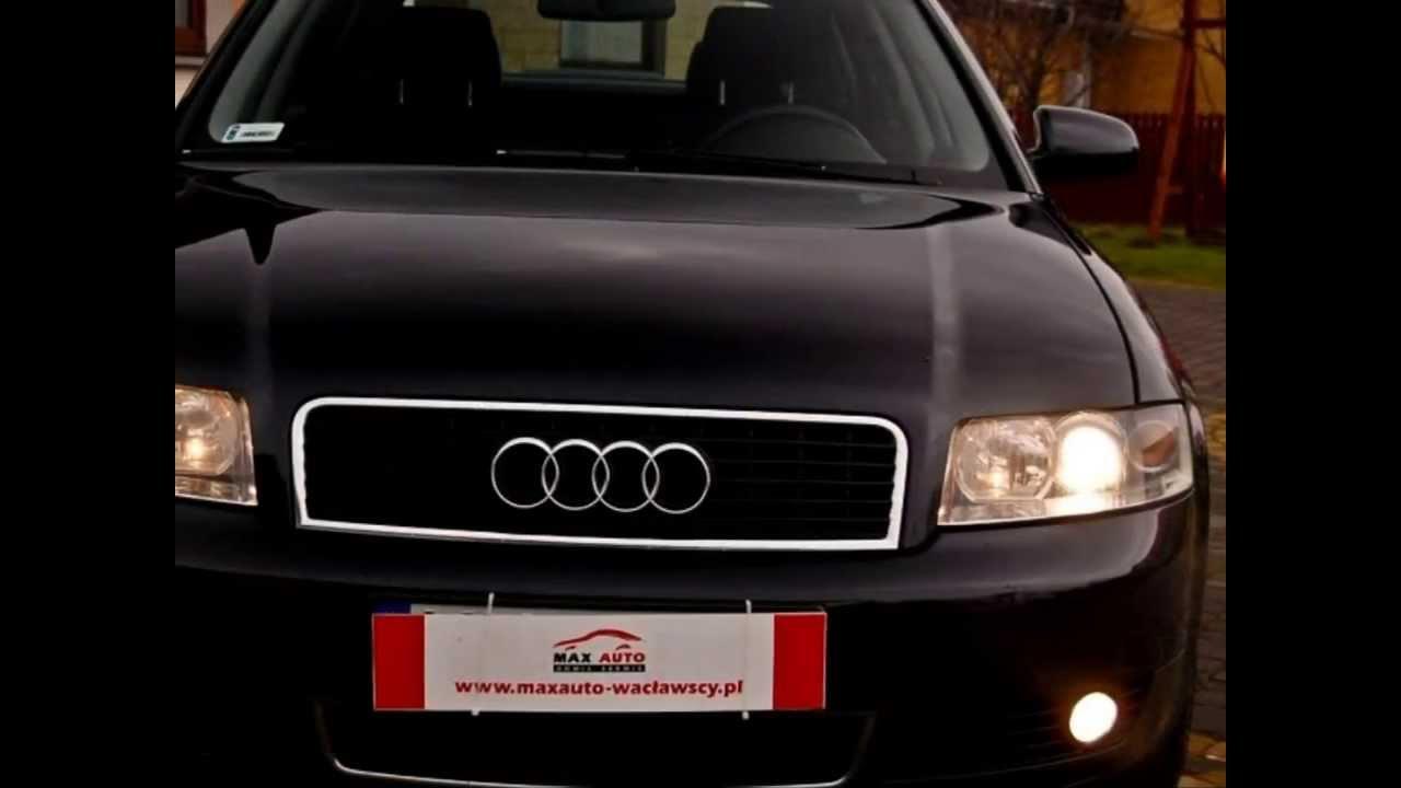 Prezentacja Auta Audi A4 B6 Tdi Sedan Max Auto Wacławscywmv Youtube
