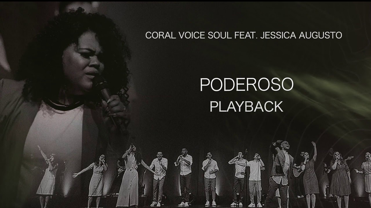 Download CORAL VOICE SOUL - PODEROSO (PLAYBACK) Feat. JESSICA AUGUSTO